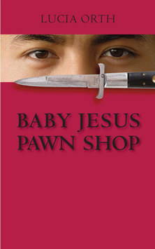 Baby Jesus Pawn Shop, by Lucia Orth